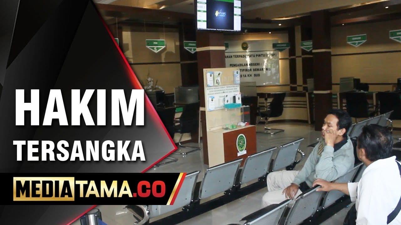 VIDEO: Ditetapkan Tersangka Oleh KPK, Hakim PN Semarang Akan Dinonaktifkan