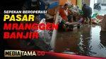 VIDEO : HEBOH, PASAR MRANGGEN BANJIR