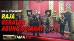 VIDEO : INILAH PENGAKUAN RAJA KERATON AGUNG SEJAGAT