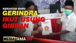 VIDEO : KEKUATAN BARU, GERINDRA IKUT USUNG GIBRAN