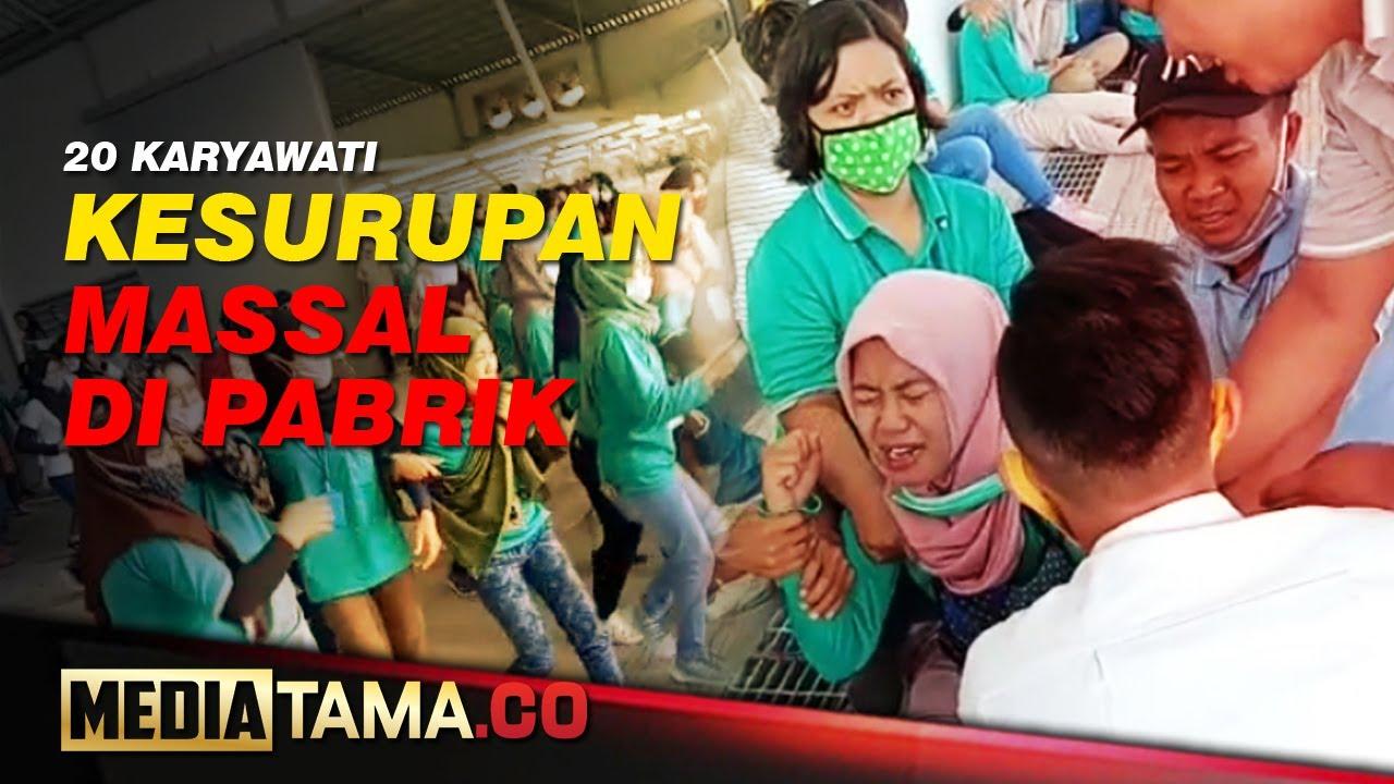 VIDEO : PULUHAN KARYAWATI PABRIK HISTERIS KESURUPAN